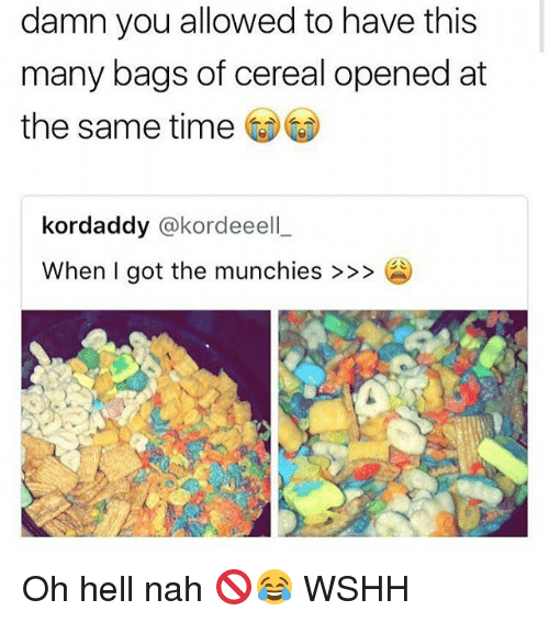 Memes, Munchies, and Wshh: damn you allowed to have this  many bags of cereal opened at  the same time  kordaddy @kordeeell  When I got the munchies >>> Oh hell nah 🚫😂 WSHH