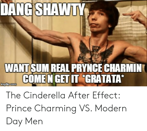 Dangshawty Want Sum Real Prynce Charmin Comen Getit Gratata The