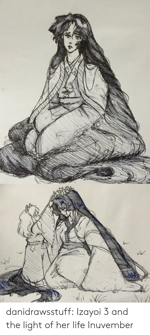 Life, Target, and Tumblr: danidrawsstuff:  Izayoi 3 and the light of her life  Inuvember
