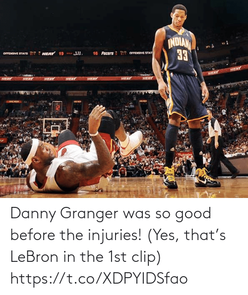 danny: Danny Granger was so good before the injuries!   (Yes, that's LeBron in the 1st clip)  https://t.co/XDPYIDSfao