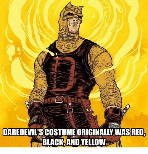 Black and Yellow, Memes, and Black: DAREDEVIL'S COSTUME ORIGINALLY WASRED  BLACK,AND YELLOW  7