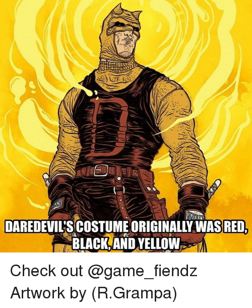 Black and Yellow: DAREDEVILSCOSTUME ORIGINALLY WAS RED,  BLACK AND YELLOW Check out @game_fiendz Artwork by (R.Grampa)