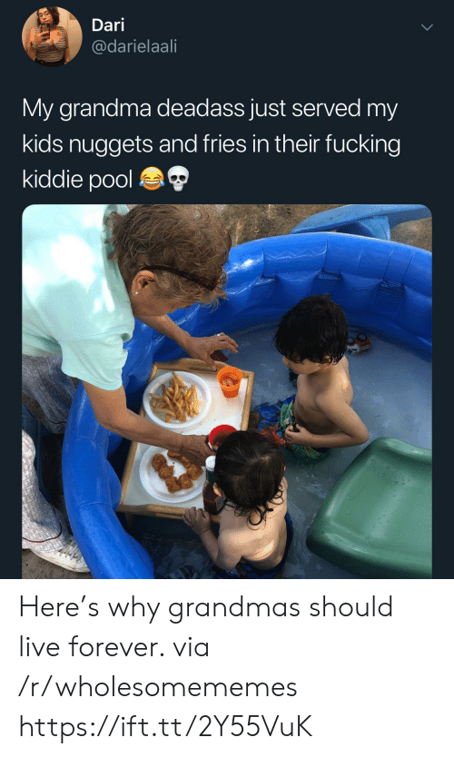 Kiddie: Dari  @darielaali  My grandma deadass just served my  kids nuggets and fries in their fucking  kiddie pool Here's why grandmas should live forever. via /r/wholesomememes https://ift.tt/2Y55VuK
