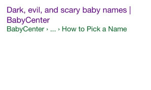 Baby Names: Dark, evil, and scary baby names  BabyCenter  BabyCenter > . How to Pick a Name