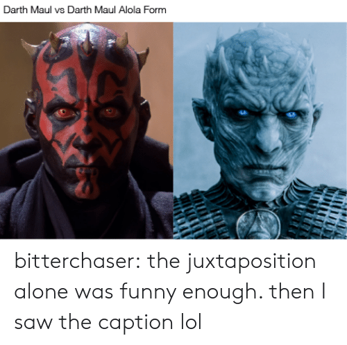 darth maul: Darth Maul vs Darth Maul Alola Form bitterchaser: the juxtaposition alone was funny enough. then I saw the caption lol