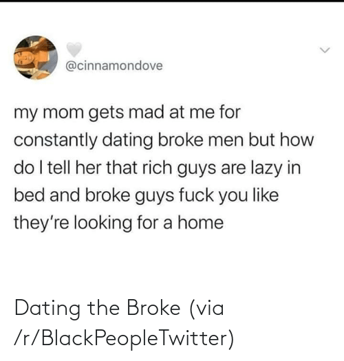 broke: Dating the Broke (via /r/BlackPeopleTwitter)