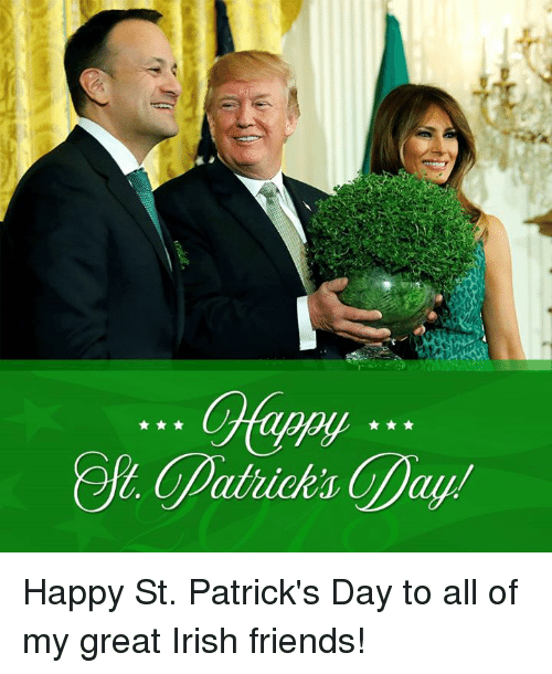 Friends, Irish, and Happy: Datrick's Happy St. Patrick's Day to all of my great Irish friends!