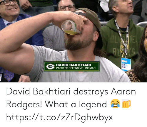 Aaron Rodgers, Memes, and Packers: DAVID BAKHTIARI  PACKERS OFFENSIVE LINEMAN David Bakhtiari destroys Aaron Rodgers!  What a legend 😂🍺 https://t.co/zZrDghwbyx