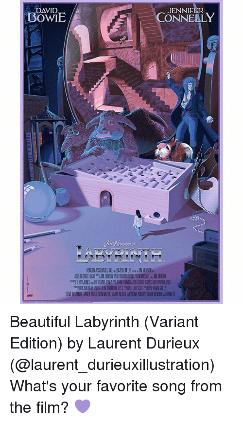 Labyrinth: DAVID  BOWIE  JENNIFER  CONNELLY  IHen0  NIH Beautiful Labyrinth (Variant Edition) by Laurent Durieux (@laurent_durieuxillustration) What's your favorite song from the film? 💜
