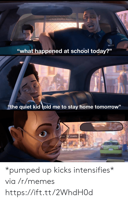 """davis: DAVIS  """"what happened at school today?""""  the quiet kid told me to stay home tomorrow"""" *pumped up kicks intensifies* via /r/memes https://ift.tt/2WhdH0d"""