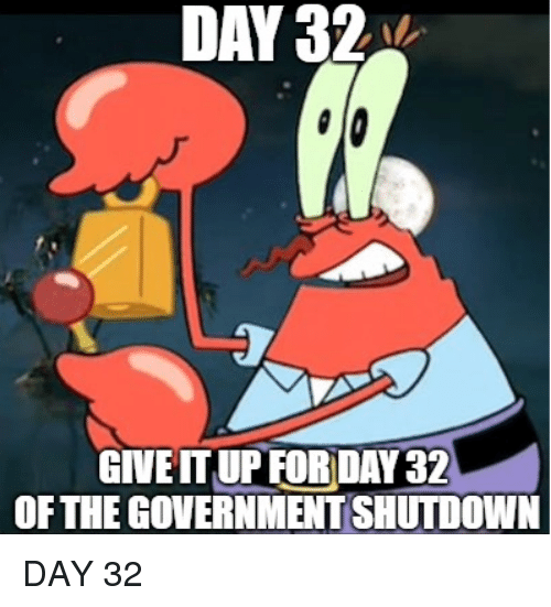 SpongeBob, Government, and Day: DAY 32  GIVEIT UPFOR DAY 32  OF THE GOVERNMENT SHUTDOWN