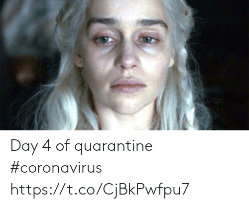 Coronavirus: Day 4 of quarantine #coronavirus https://t.co/CjBkPwfpu7