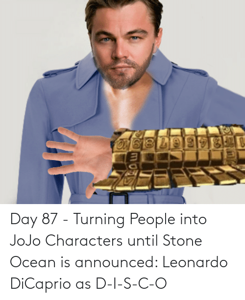 Leonardo DiCaprio: Day 87 - Turning People into JoJo Characters until Stone Ocean is announced: Leonardo DiCaprio as D-I-S-C-O