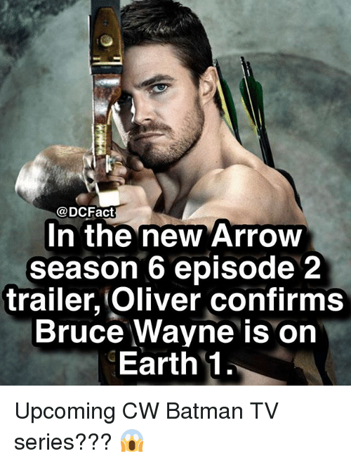 episode 2: @DCFact  n the new Arrow  season 6 episode 2  trailer, Oliver confirms  Bruce Wayne is on  Earth 1 Upcoming CW Batman TV series??? 😱
