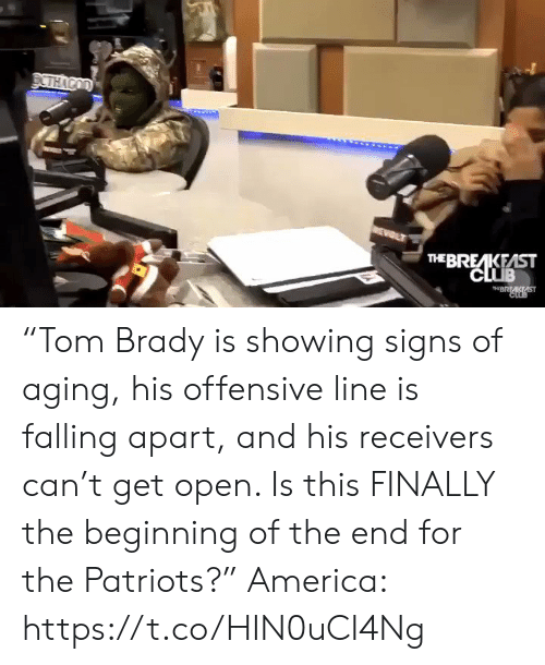 "Showing: DCTHACOD  WEWOLT  THE BREAKEAST  CLUB  THBRAKAST  CLOB ""Tom Brady is showing signs of aging, his offensive line is falling apart, and his receivers can't get open. Is this FINALLY the beginning of the end for the Patriots?""  America: https://t.co/HIN0uCI4Ng"