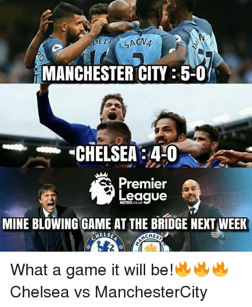 Chelsea, Memes, and Premier League: DE AGVA  MANCHESTER CITY 5-0  CHELSEA40  Premier  League  METRO.co.uk  MINE BLOWING GAME AT THE BRIDGE NEXT WEEK  CHES What a game it will be!🔥🔥🔥 Chelsea vs ManchesterCity