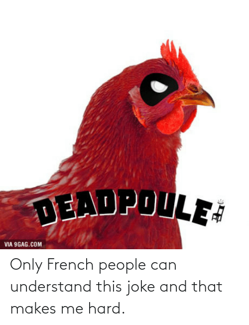 9gag, French, and French People: DEADPOULE  VIA 9GAG.COM Only French people can understand this joke and that makes me hard.