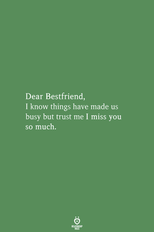 You, Miss, and Made: Dear Bestfriend,  I know things have made us  busy but trust me I miss you  so much.  ATIKSP