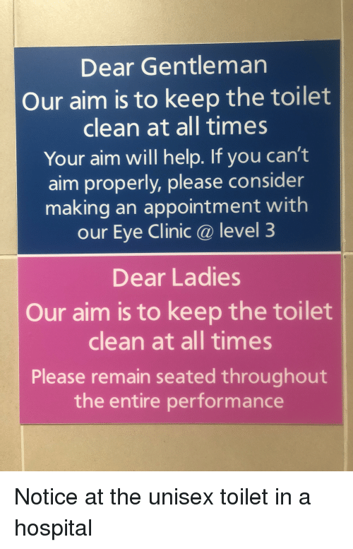 Dear Gentleman Our Aim Is to Keep the Toilet Clean at All Times Your