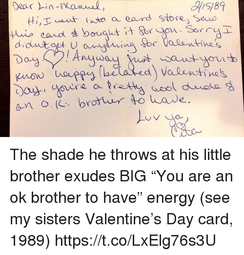 """Energy, Memes, and Shade: Dear in-anval,  no thap  an o (L brotur to wave, The shade he throws at his little brother exudes BIG """"You are an ok brother to have"""" energy (see my sisters Valentine's Day card, 1989) https://t.co/LxElg76s3U"""