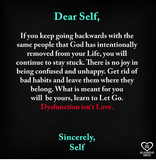 Dear Self If You Keep Going Backwards With The Same People That God
