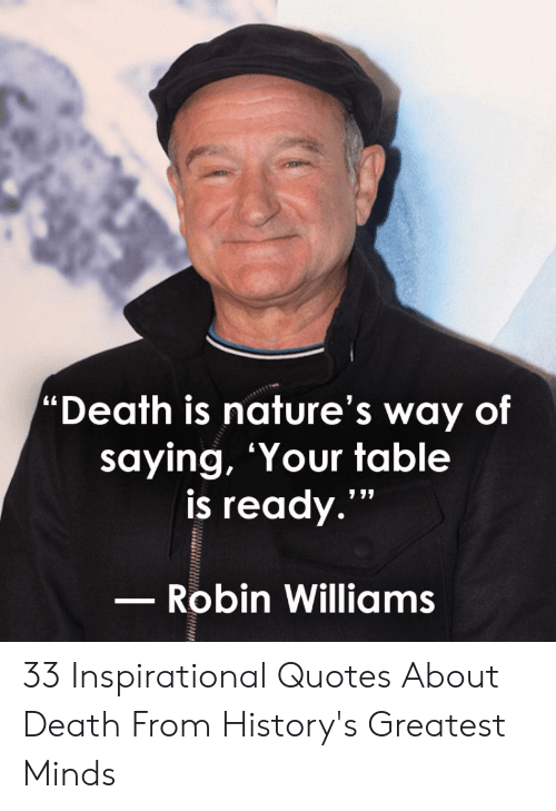 Death Is Nature\'s Way of Saying \'Your Table Is Ready 777 ...