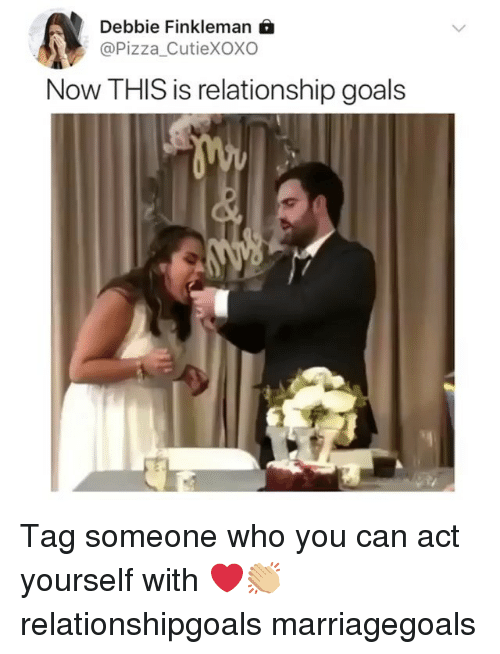 Goals, Memes, and Pizza: Debbie Finkleman f  @Pizza CutieXOXO  Now THIS is relationship goals Tag someone who you can act yourself with ❤️👏🏼 relationshipgoals marriagegoals