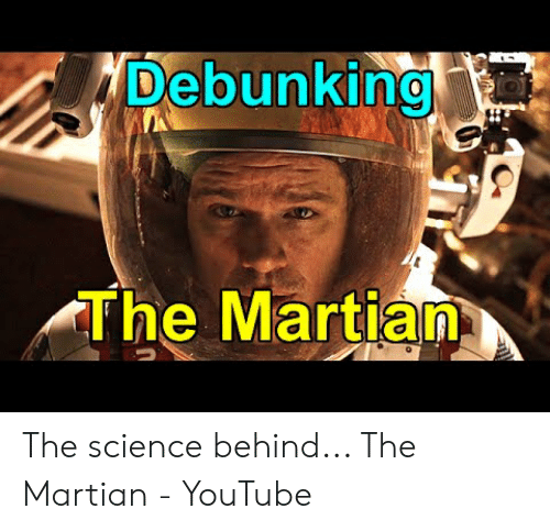 Debunking The Martian The Science Behind The Martian Youtube The