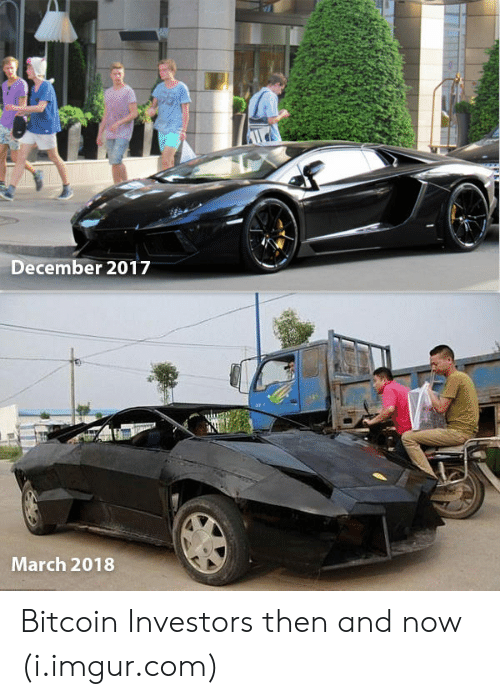 Imgur, Bitcoin, and Com: December 2017  March 2018 Bitcoin Investors then and now (i.imgur.com)