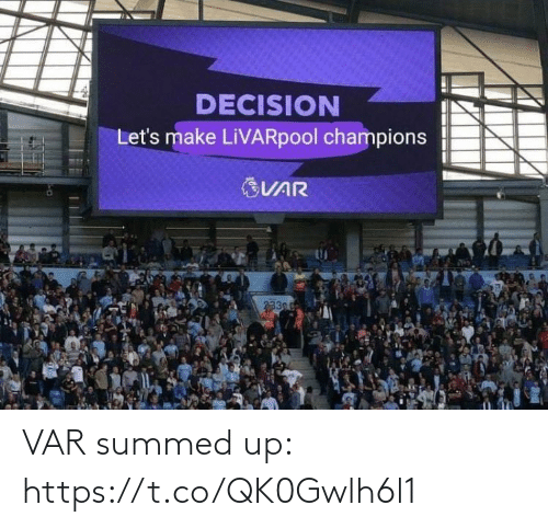 Summed Up: DECISION  Let's make LiVARpool champions  VAR  3300 VAR summed up: https://t.co/QK0Gwlh6l1