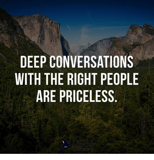 Deep Conversations: DEEP CONVERSATIONS  WITH THE RIGHT PEOPLE  ARE PRICELESS  KRISAR  CLOTHIN