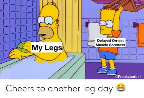 Leg Day: Delayed On-set  Muscle Soreness  My Legs  @Freakzbarbell Cheers to another leg day 😂