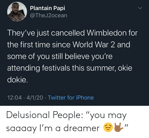 """people: Delusional People: """"you may saaaay I'm a dreamer 😔🤟🏾"""""""