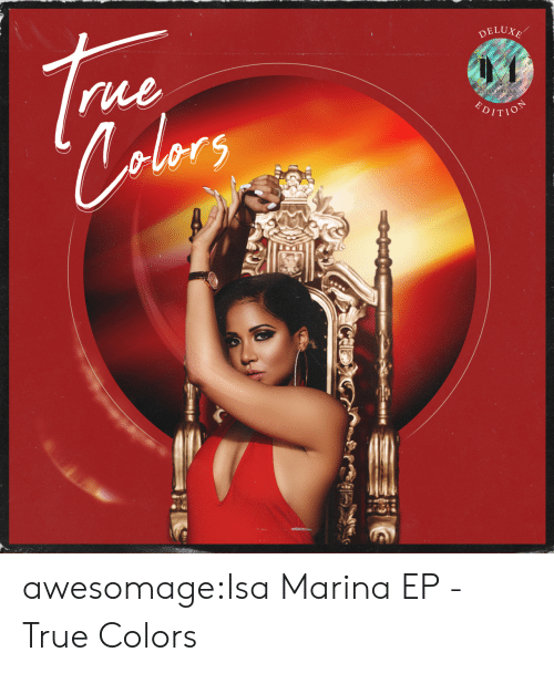 True, Tumblr, and Blog: DELUXE  rue  alors  HOLICH  P awesomage:Isa MarinaEP - True Colors