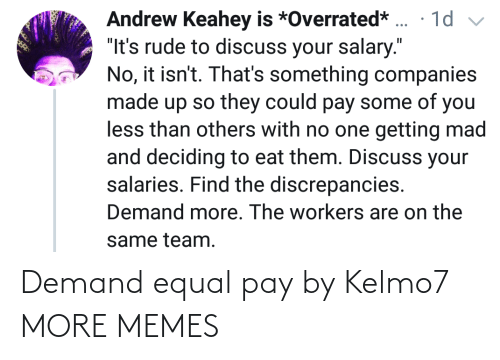Pay: Demand equal pay by Kelmo7 MORE MEMES