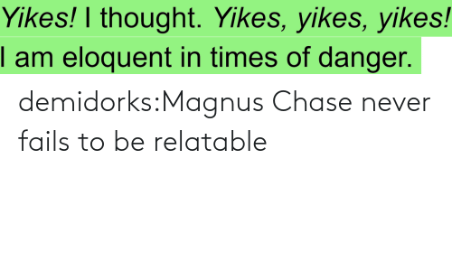 V: demidorks:Magnus Chase never fails to be relatable