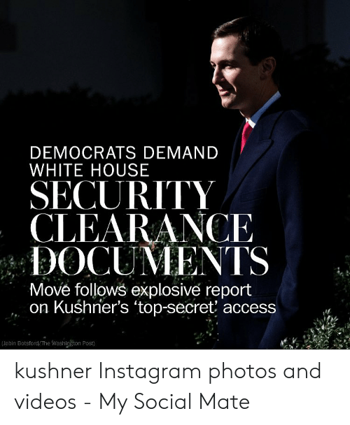 DEMOCRATS DEMAND WHITE HOUSE SECURITY CLEARANCE DOCUMENTS