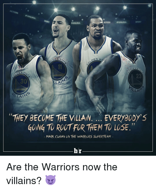 """becoming the villain: DENIS  DEN sz  DEN  LAA  LLA  LLAA  """"THEy BECOME THE VILLAIN. EVERYBODY'S  GOING TOROOTFOR THEM TO 77  MARK CUBAN ON THE WARRIORS SUPERTEAM  hr Are the Warriors now the villains? 😈"""