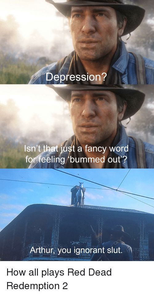 Arthur, Ignorant, and The Office: Depression?  sn't that just a fancy word  for feeling/bummed out?  Arthur, you ignorant slut.