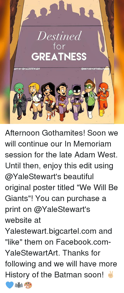 """posterization: Destined  for  GREATNESS  ART BY @YALESTEWART  CHISTORYOFTHEBA Afternoon Gothamites! Soon we will continue our In Memoriam session for the late Adam West. Until then, enjoy this edit using @YaleStewart's beautiful original poster titled """"We Will Be Giants""""! You can purchase a print on @YaleStewart's website at Yalestewart.bigcartel.com and """"like"""" them on Facebook.com-YaleStewartArt. Thanks for following and we will have more History of the Batman soon! ✌🏼💙🦇🎨"""