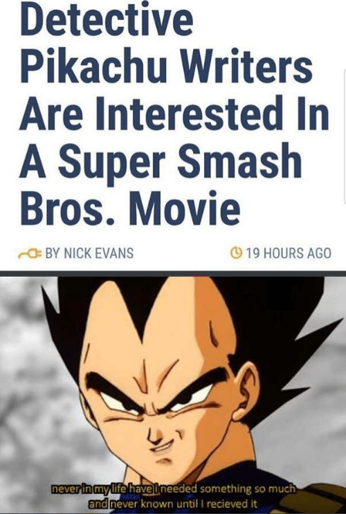 Pikachu, Smashing, and Super Smash Bros: Detective  Pikachu Writers  Are Interested In  A Super Smash  Bros. Movie  19 HOURS AGO  BY NICK EVANS  neverinmylife have ineeded something so much  and  never known until I recieved it