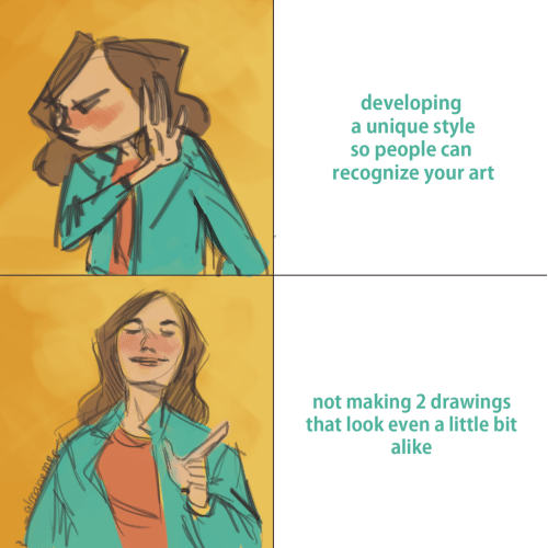 alike: developing  a unique style  so people can  recognize your art  not making 2 drawings  that look even a little bit  alike