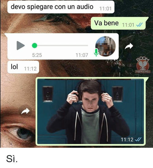 Lol, Italian (Language), and Devo: devo spiegare con un audio  11:01  Va bene 11:01  5:25  11:07Y  lol 11:12  11:12 Sì.