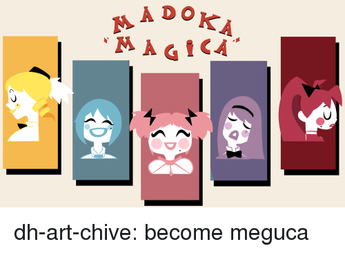 Chive: dh-art-chive:  become meguca