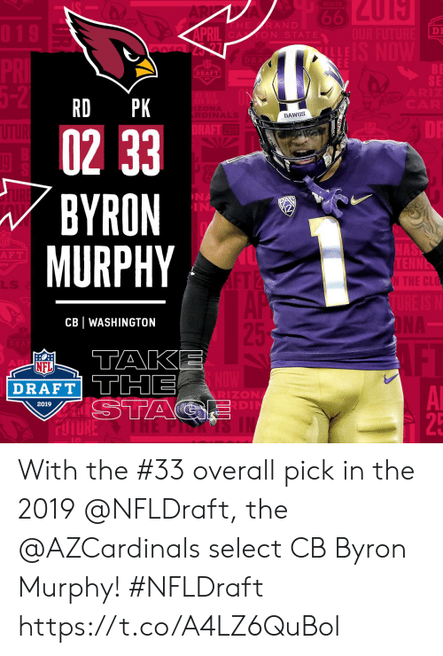 lls: DI  DRAFT  SE  RD PK  DAWGS  0233  BYRON  MURPHY  2019  NA  IN  NA  F T  LLS  CB WASHINGTON  NFL  DRAFT TTHE  RIZON  DI  2019  25 With the #33 overall pick in the 2019 @NFLDraft, the @AZCardinals select CB Byron Murphy! #NFLDraft https://t.co/A4LZ6QuBol