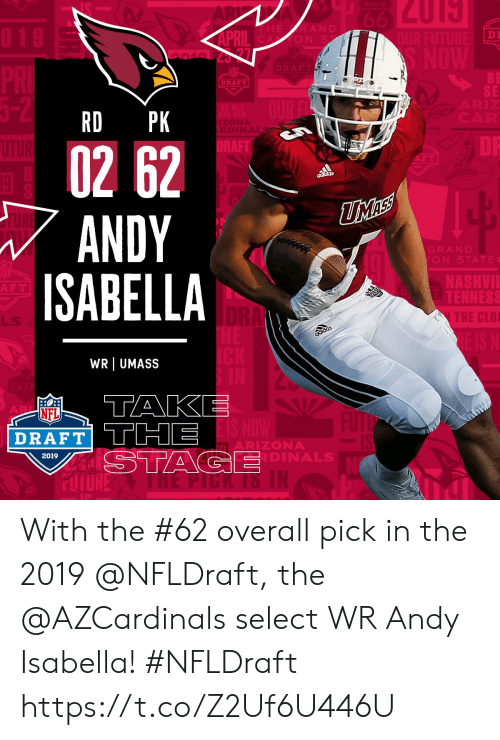 lls: DI  ON S  DRAFT  SE  RD PK  02 62  ANDY  ISABELLA  GRAN D  ON STATE  NASHVI  F T  E C  LLS  WR UMASS  NFL  DRAFT THE  ARIZONA  DINAL  2019 With the #62 overall pick in the 2019 @NFLDraft, the @AZCardinals select WR Andy Isabella! #NFLDraft https://t.co/Z2Uf6U446U