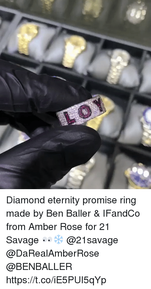 Amber Rose, Memes, and Savage: Diamond eternity promise ring made by Ben Baller & IFandCo from Amber Rose for 21 Savage 👀❄️ @21savage @DaRealAmberRose @BENBALLER https://t.co/iE5PUI5qYp