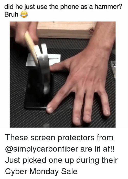 Af, Bruh, and Funny: did he just use the phone as a hammer?  Bruh These screen protectors from @simplycarbonfiber are lit af!! Just picked one up during their Cyber Monday Sale