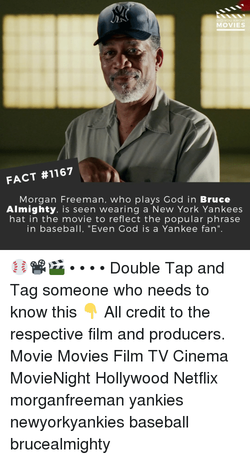 """Morgan Freeman: DID YOU KNO  MOVIES  FACT #1167  Morgan Freeman, who plays God in Bruce  Almighty. is seen wearing a New York Yankees  hat in the movie to reflect the popular phrase  in baseball, """"Even God is a Yankee fan"""" ⚾📽️🎬 • • • • Double Tap and Tag someone who needs to know this 👇 All credit to the respective film and producers. Movie Movies Film TV Cinema MovieNight Hollywood Netflix morganfreeman yankies newyorkyankies baseball brucealmighty"""