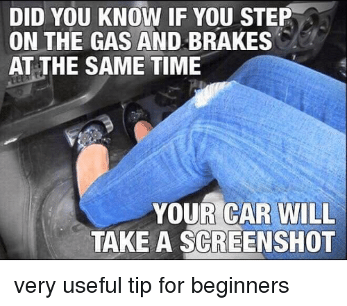 Time, Car, and Step: DID YOU KNOW IF YOU STEP  ON THE GAS AND BRAKES  AT THE SAME TIME  YOUR CAR WILL  TAKE A SCREENSHOT very useful tip for beginners